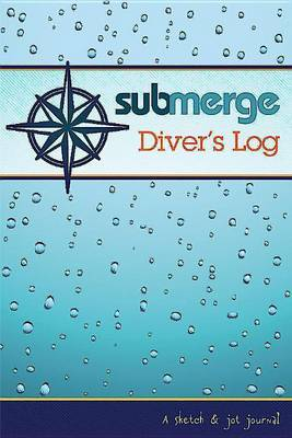 Submerge Diver's Log 2015-2016: A Sketch & Jot Journal