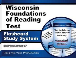 Wisconsin Foundations of Reading Test Flashcard Study System: Practice Questions and Exam Review for the Wisconsin Foundations of Reading Test