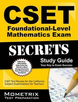 CSET Foundational-Level Mathematics Exam Secrets Study Guide: CSET Test Review for the California Subject Examinations for Teachers