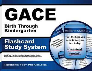 Gace Birth Through Kindergarten Flashcard Study System: Gace Test Practice Questions & Exam Review for the Georgia Assessments for the Certification of Educators
