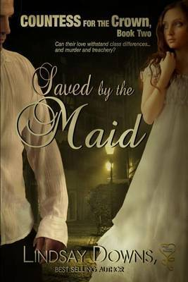 Saved by a Maid: Countess for the Crown Book 2