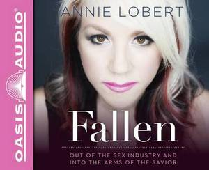 Fallen (Library Edition): Out of the Sex Industry & Into the Arms of the Savior