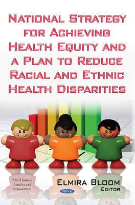 National Strategy for Achieving Health Equity & a Plan to Reduce Racial & Ethnic Health Disparities