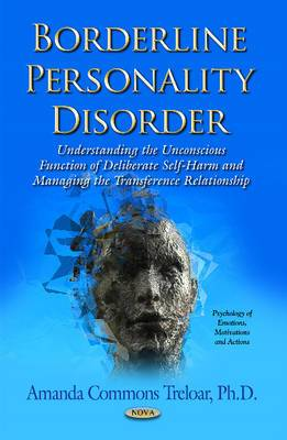 Borderline Personality Disorder: Understanding the Unconscious Function of Deliberate Self Harm and Managing the Transference Relationship