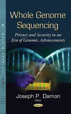 Whole Genome Sequencing: Privacy & Security in an Era of Genomic Advancements