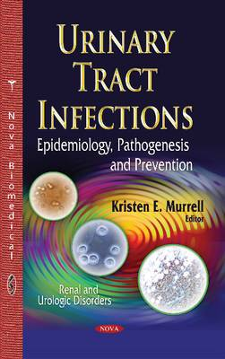 Urinary Tract Infections: Epidemiology, Pathogenesis and Prevention