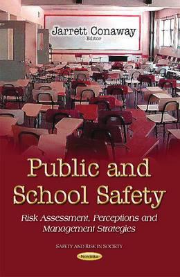 Public & School Safety: Risk Assessment, Perceptions & Management Strategies