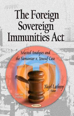 Foreign Sovereign Immunities Act: Selected Analyses & the Samantar v. Yousuf Case