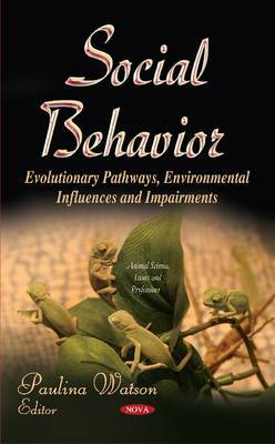 Social Behavior: Evolutionary Pathways, Environmental Influences and Impairments