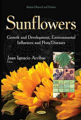 Sunflowers: Growth & Development, Environmental Influences & Pests / Diseases