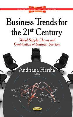 Business Trends for the 21st Century: Global Supply Chains & Contribution of Business Services