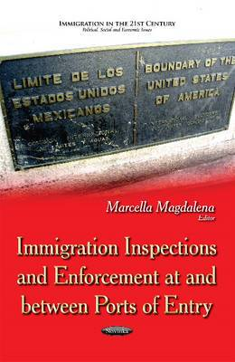 Immigration Inspections & Enforcement At & Between Ports of Entry