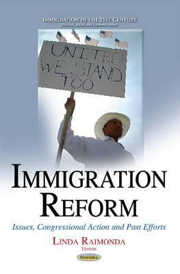 Immigration Reform: Issues, Congressional Action & Past Efforts