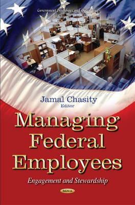 Managing Federal Employees: Engagement & Stewardship