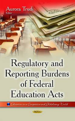 Regulatory & Reporting Burdens of Federal Education Acts