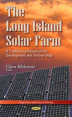 The Long Island Solar Farm: A Trailblazing Resource for Development and Partnerships