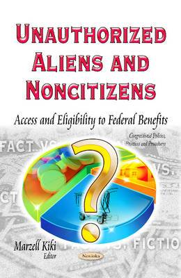 Unauthorized Aliens & Noncitizens: Access & Eligibility to Federal Benefits