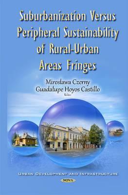 Suburbanization Versus Peripheral Sustainability of Rural-Urban Areas Fringes