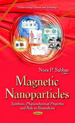 Magnetic Nanoparticles: Synthesis, Physicochemical Properties & Role in Biomedicine