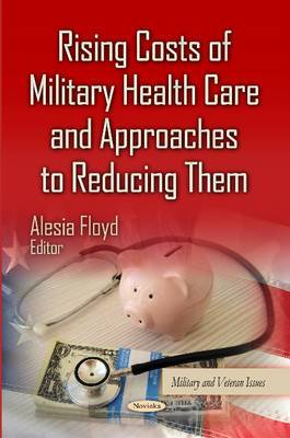 Rising Costs of Military Health Care and Approaches to Reducing Them