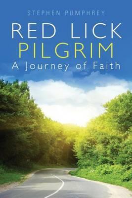 Red Lick Pilgrim: A Journey of Faith