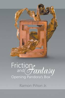 Friction and Fantasy: Opening Pandora's Box