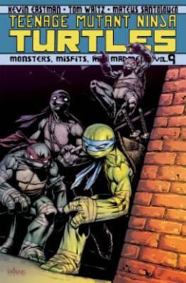 Teenage Mutant Ninja Turtles: Volume 9: Monsters, Misfits, and Madmen