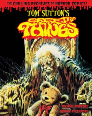 Tom Sutton's Creepy Things: Chilling Archives of Horror Comics!