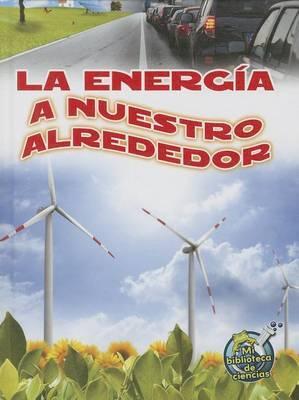 La Energia a Nuestro Alrededor (Energy All Around)