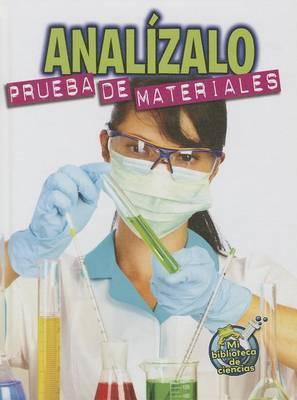 Analizalo: Prueba de Materiales (Analyze This: Testing Materials): Prueba de Materiales