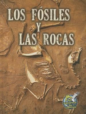 Los Fosiles y Las Rocas (Fossils and Rocks)