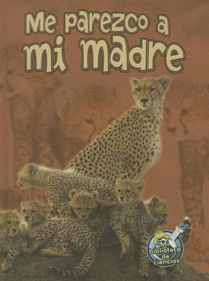 Me Parezco a Mi Madre (I Look Like My Mother)