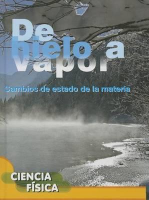 de Hielo a Vapor (Ice to Steam)