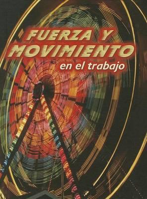 Fuerza y Movimiento En El Trabajo (Forces and Motion at Work)