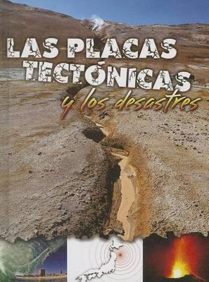 Las Placas Tectonicas y Los Desastres (Plate Tectonics and Disasters)