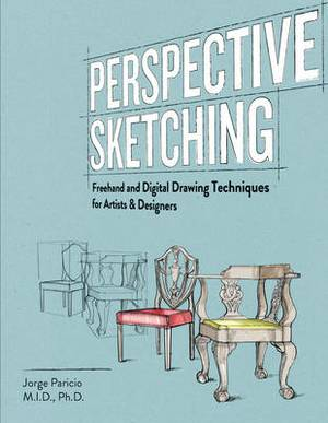 Perspective Sketching: Freehand and Digital Drawing Techniques for Artists & Designer