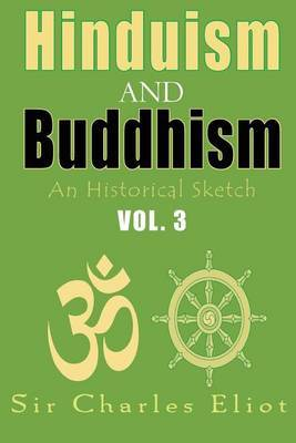 Hinduism and Buddhism, an Historical Sketch: Vol. 3