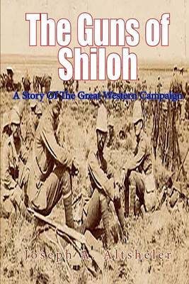 The Guns of Shiloh: A Story of the Great Western Campaign