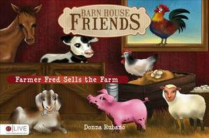 Barn House Friends: Farmer Fred Sells the Farm