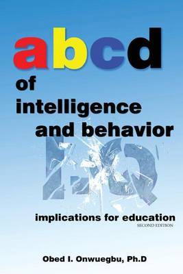 ABCD of Intelligence and Behavior: Implications for Education