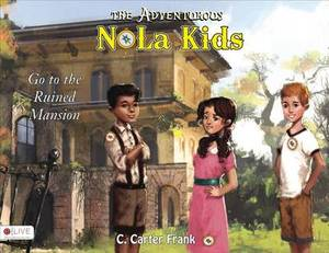 The Adventurous Nola Kids: Go to the Ruined Mansion