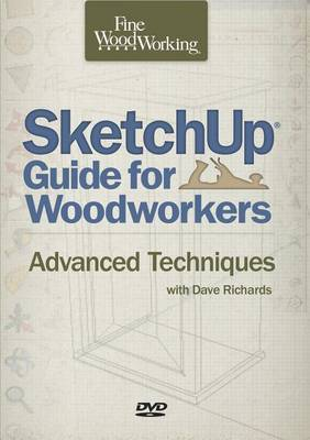 Sketchup(r) Guide for Woodworkers: Advanced Techniques