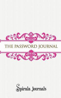 The Password Journal: Your Personal Password Storage