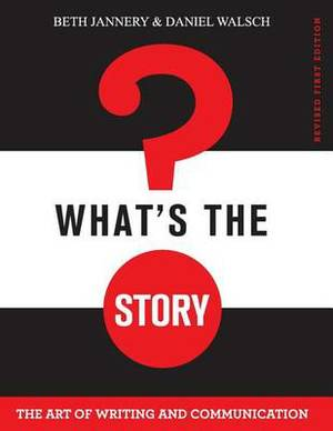 What's the Story?: The Art of Writing and Communication
