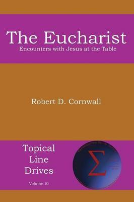 The Eucharist: Encounters with Jesus at the Table