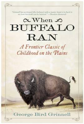 When Buffalo Ran: A Frontier Classic of Childhood on the Plains