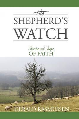 The Shepherd's Watch: Stories and Songs of Faith