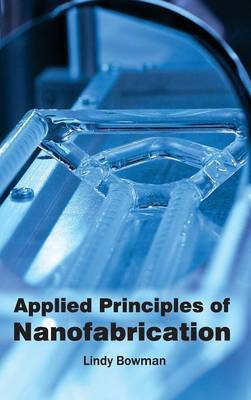 Applied Principles of Nanofabrication