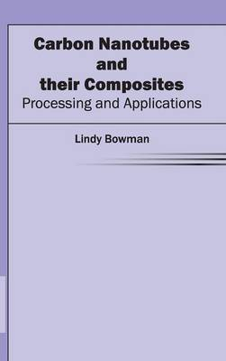 Carbon Nanotubes and Their Composites: Processing and Applications