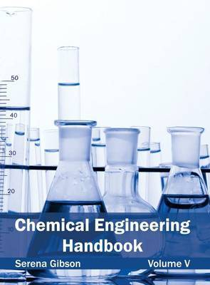 Chemical Engineering Handbook: Volume V
